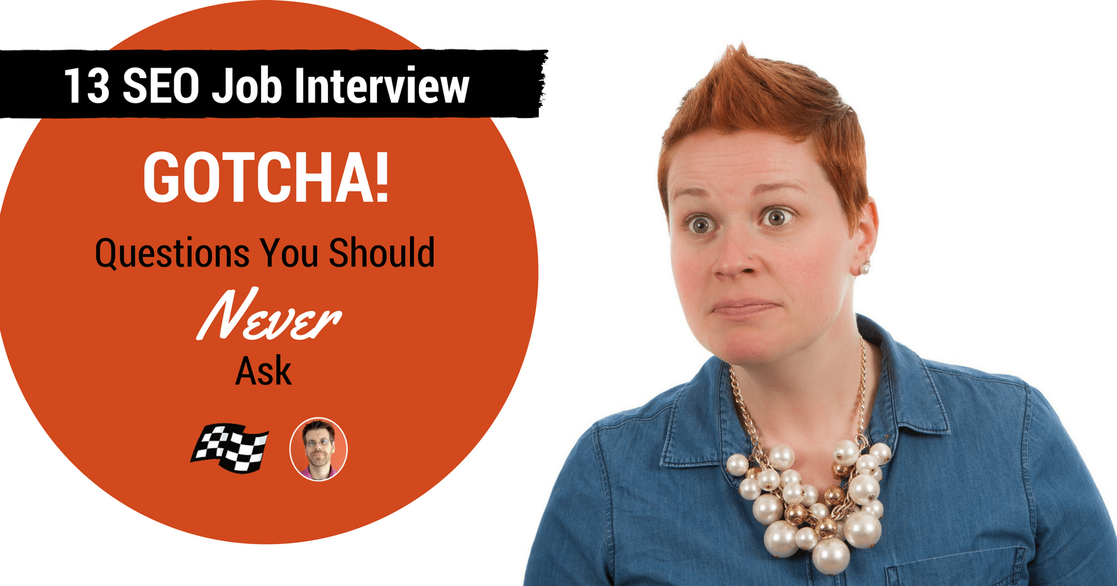 13 SEO Job Interview GOTCHA! Questions You Should Never Ask by @stoneyd