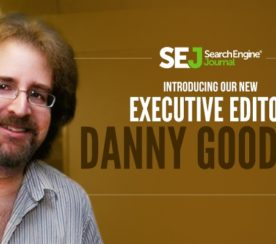 Meet the New Executive Editor of SEJ: Danny Goodwin