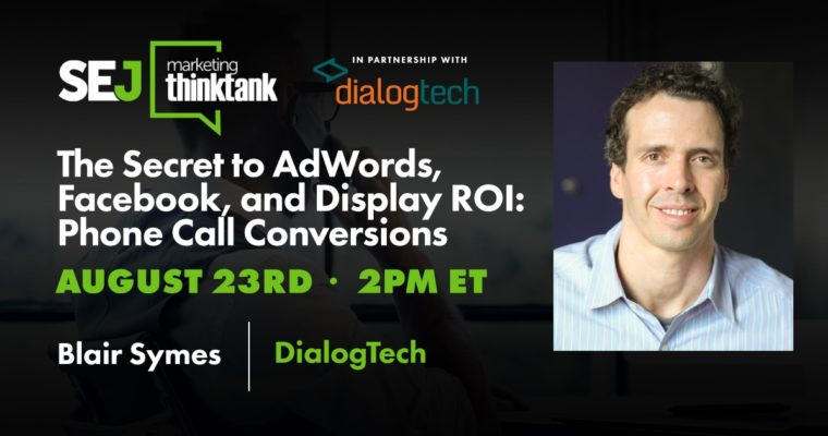 The Secret to AdWords, Facebook, and Display ROI: Phone Call Conversions