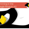 Link Spamming in the Age of Google Penguin 4.0