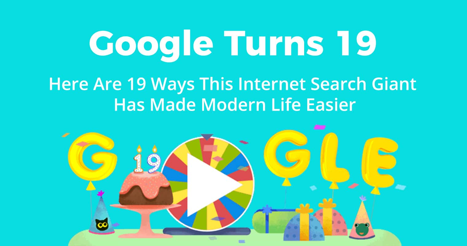 Google Turns 19: Here Are 19 Ways Google Search Makes Life Easier