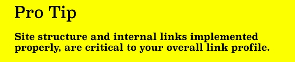 A properly structured site with a quality internal link structure are part of the overall link profile.