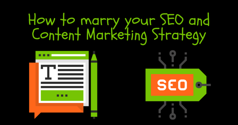 How to Marry Your SEO & Content Marketing Strategies
