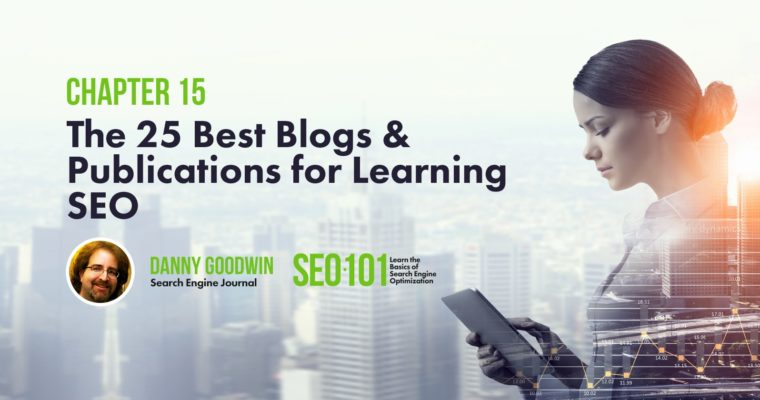 The 25 Best Blogs & Publications to Learn SEO