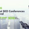 The Best SEO Conferences to Attend in 2018 & 2019