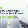 11 Big SEO Challenges You'll Face in Your Career