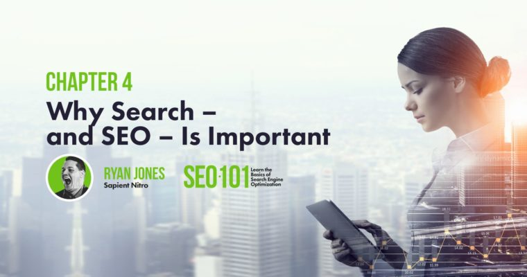 Why Search – and SEO – Is Important