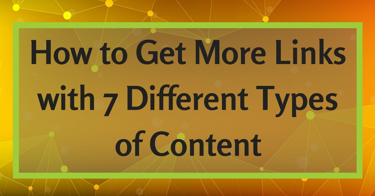 How to Get More Links to Your Website with 7 Types of Content