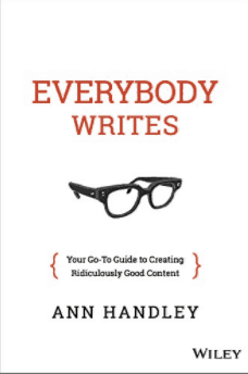 Ann Handley: Everybody Writes: Your Go-To Guide to Creating Ridiculously Good Content