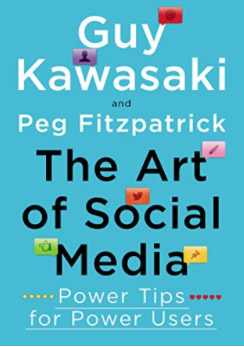 Guy Kawasaki and Peg Fitzpatrick: The Art of Social Media