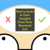 How to Audit & Gain Insights from Your Keyword Lists