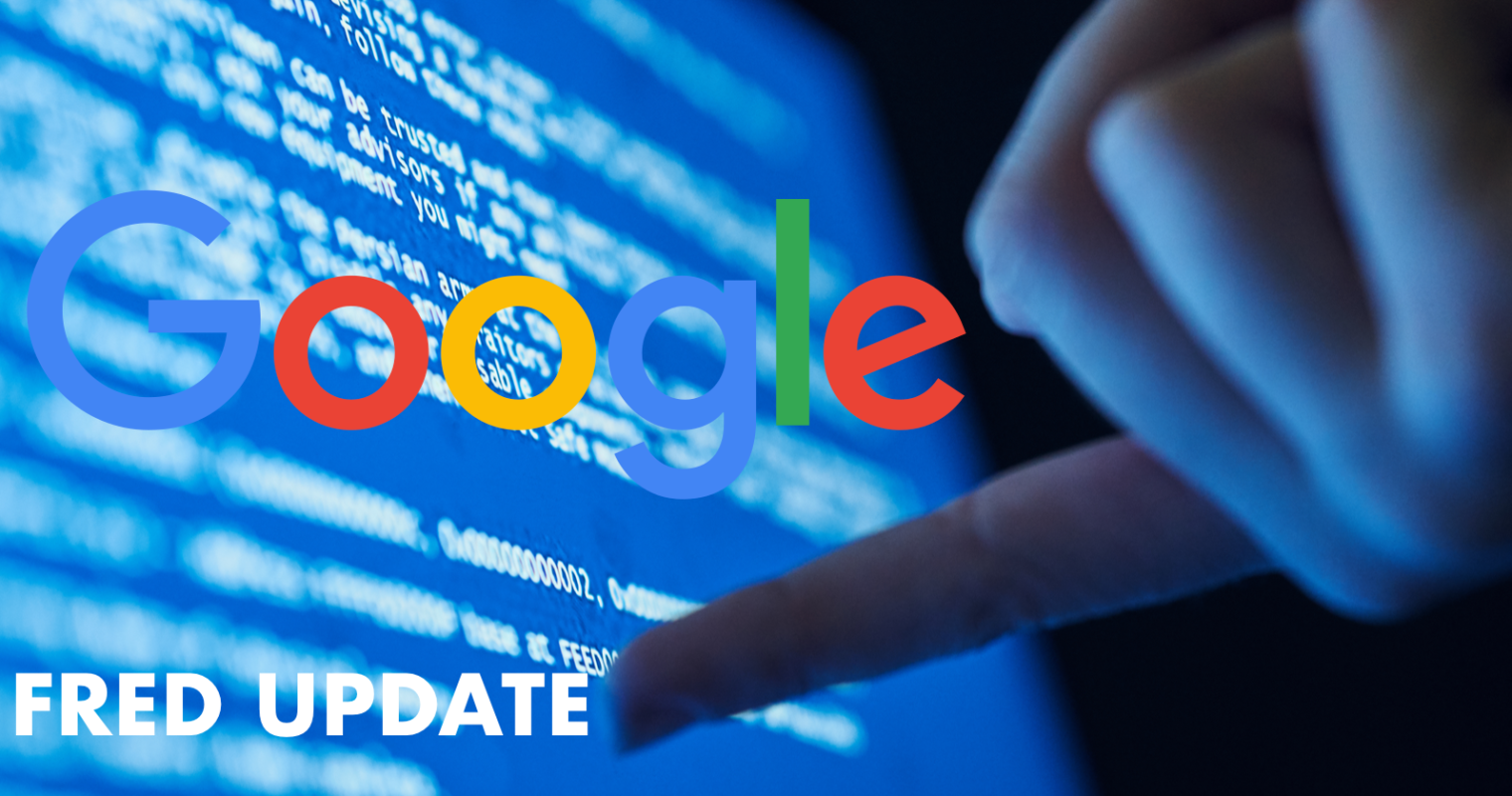 Everything You Need to Know About the Google 'Fred' Update