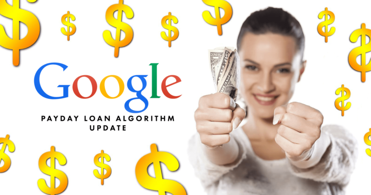 What You Need to Know About the Google Payday Loan Algorithm Update