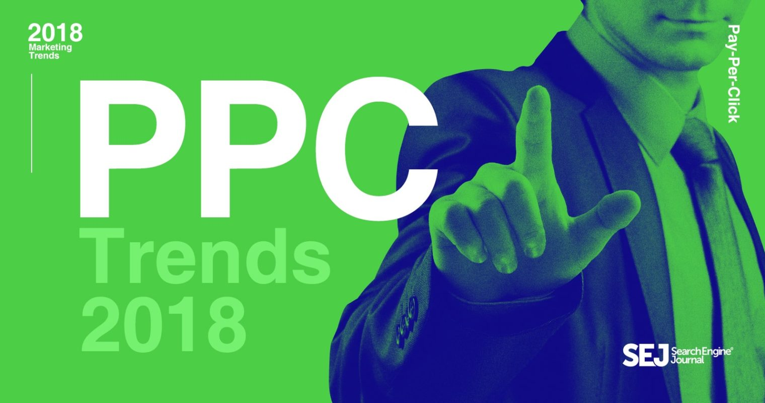 25 Experts on the Big PPC Trends You Need to Know in 2018