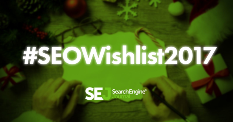#SEOWishlist2017: All I Want for Christmas Is…