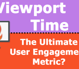 Viewport Time: The Ultimate User Engagement Metric?