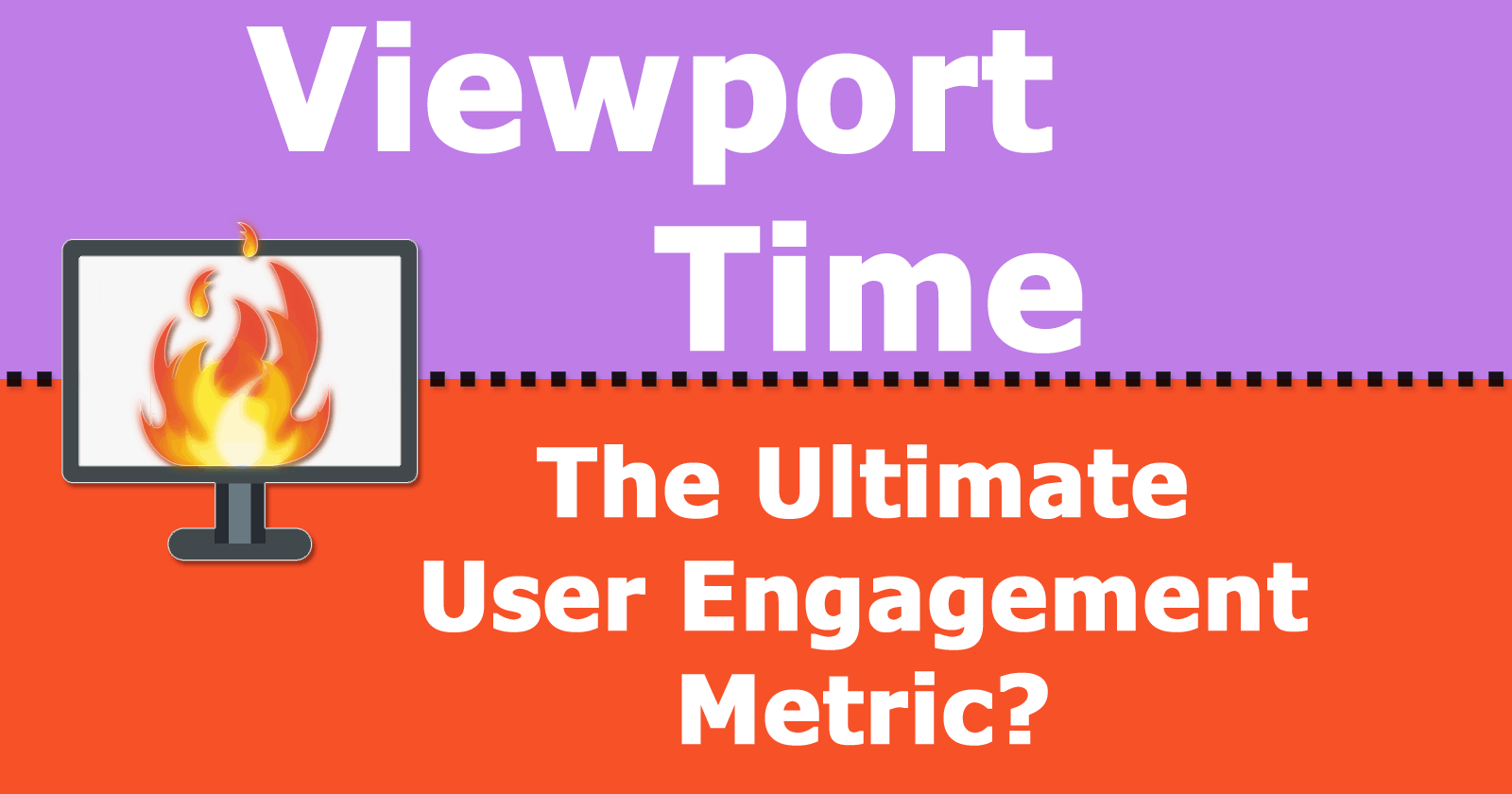 Viewport Time: The Ultimate User Engagement Metric? by @martinibuster