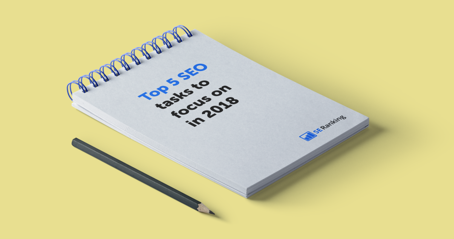 Top 5 SEO Tasks to Focus on in 2018