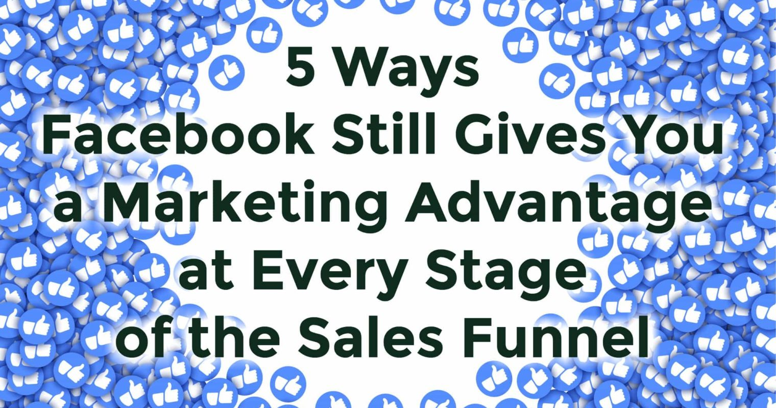 Top 5 Advantages of Facebook Marketing for Your Business