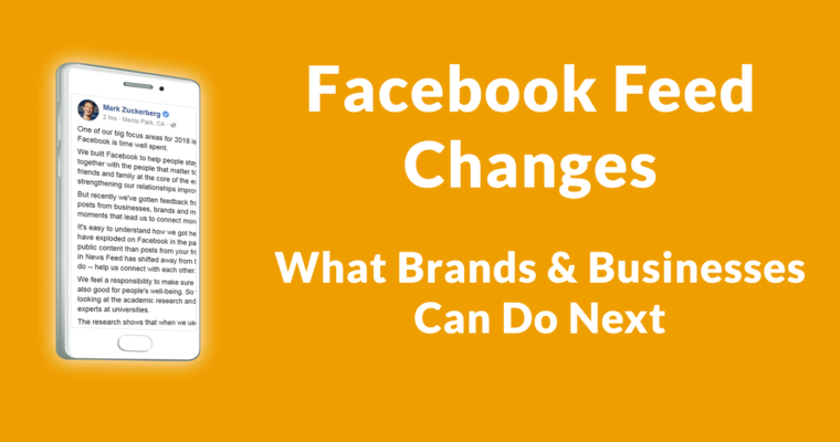 Facebook Feed Changes – What Businesses Can Do Next
