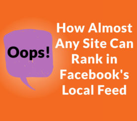 Facebook's Local Feed Update – Not Just for News Sites!