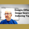 Google Offers Image Search Indexing Tips