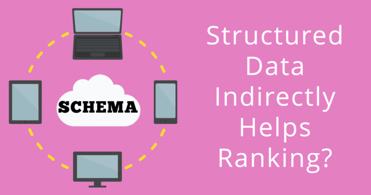 does structured data markup indirectly help rankings