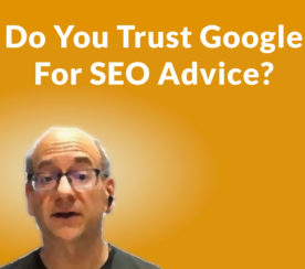 Do You Trust Google for SEO Advice?