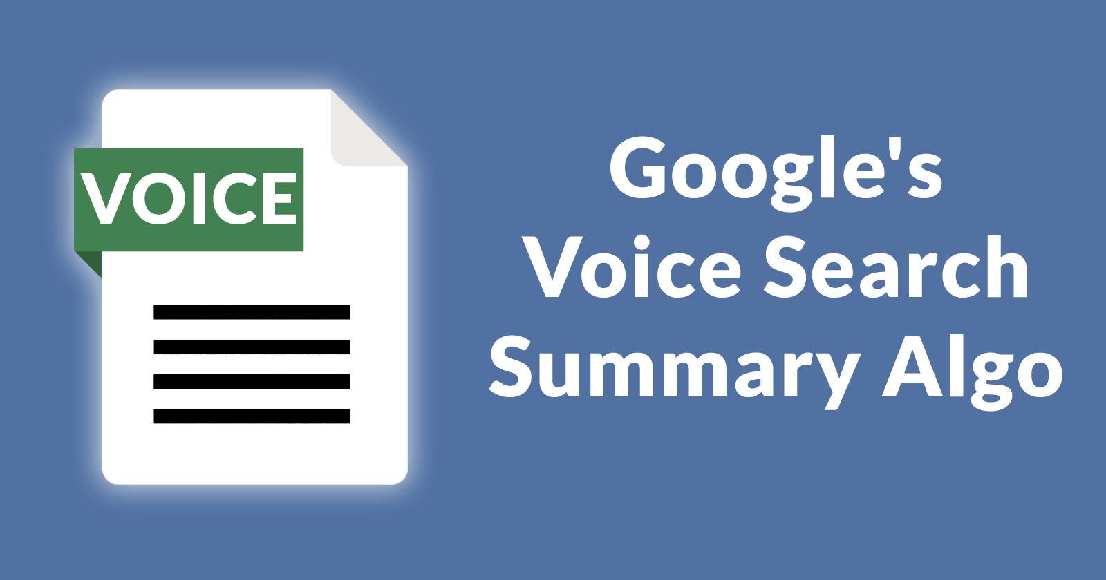 Google Voice Search Summary Algo by @martinibuster