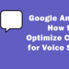Google Answers How to Optimize Content for Voice Search