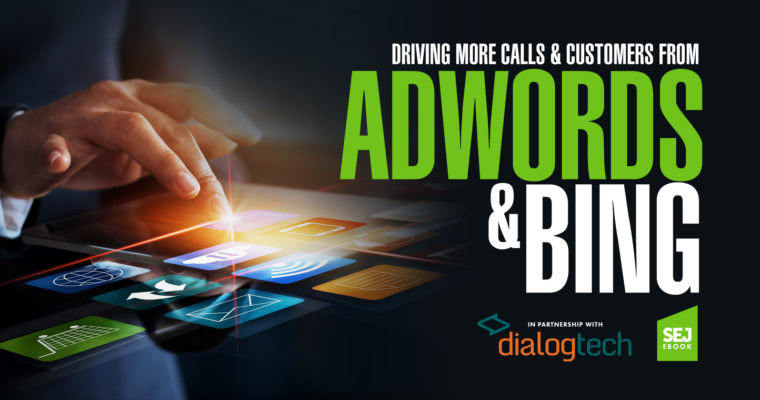 Driving More Calls and Customers from AdWords and Bing [E-BOOK]
