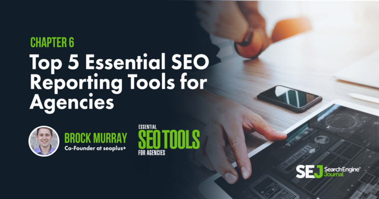Top 5 Essential SEO Reporting Tools for Agencies