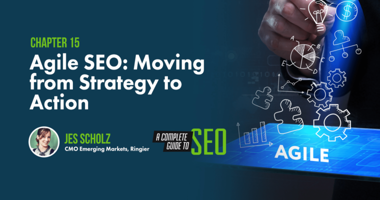 Agile SEO: Moving from Strategy to Action