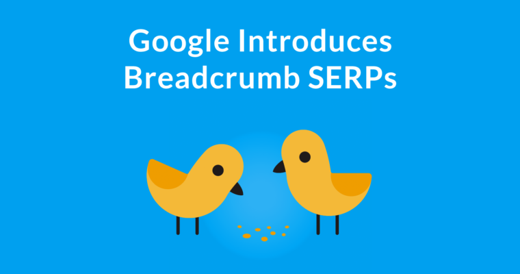 Google Introduces Breadcrumb SERPs
