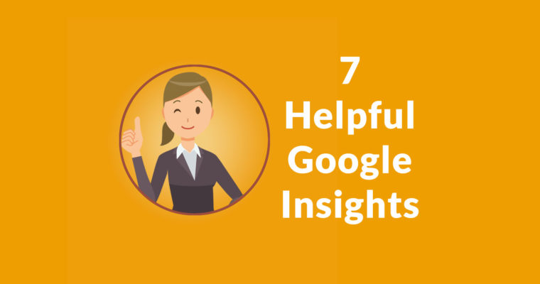 7 Insights Into How Google Ranks Websites
