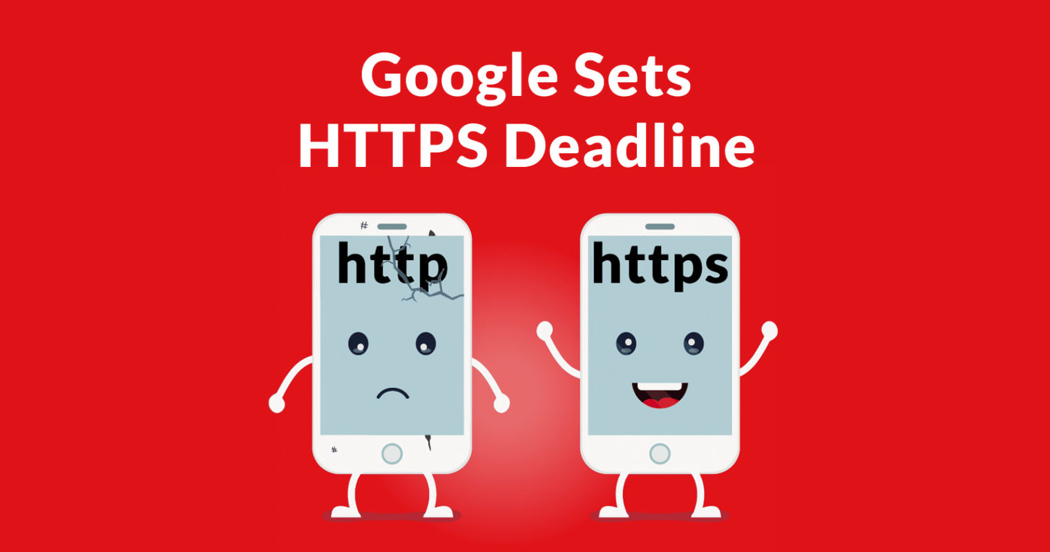 Google Sets Deadline for HTTPS and Warns Publishers to Upgrade Soon