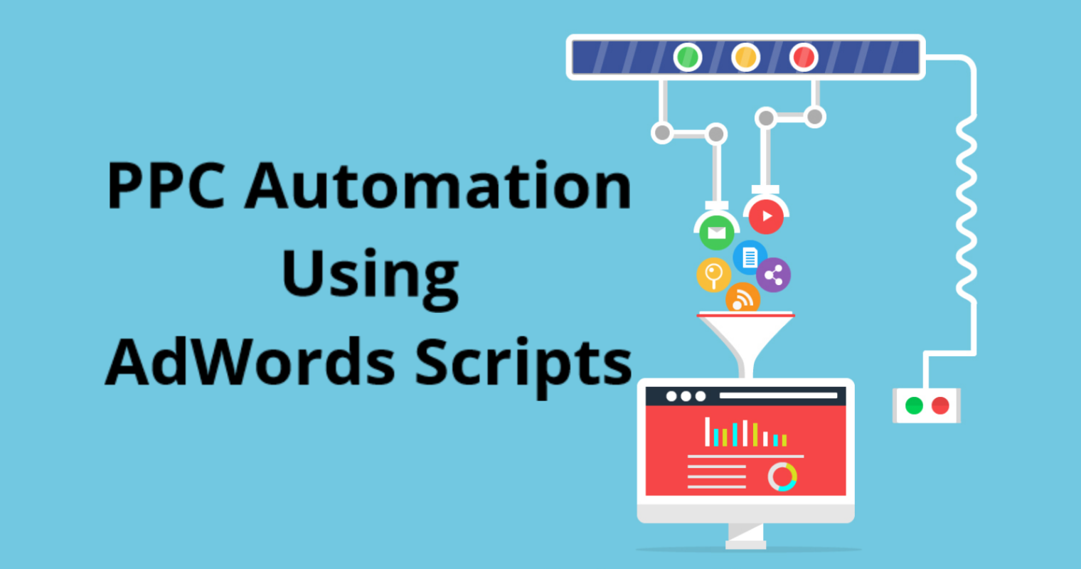 5 Things You Could Be Automating with AdWords Scripts