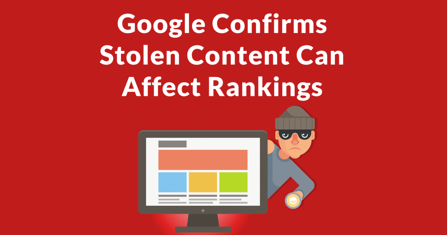 "Google Confirms ""Edge Cases"" When Content Theft Can Cause Negative Effects"