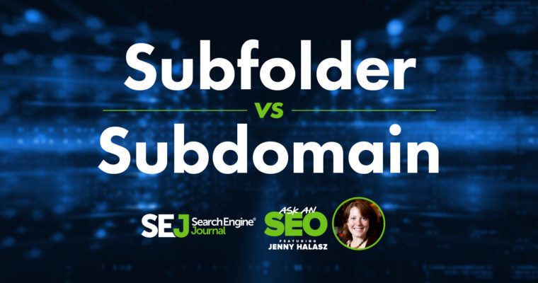 Subdomains vs. Subfolders: Which Is Better for SEO & Why?