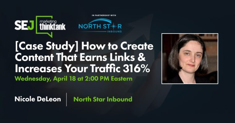 How to Create Content That Earns Links & Increases Your Traffic 316% [Webinar]