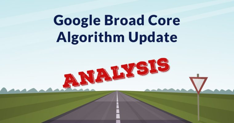 Google's Broad Core Algorithm Update Examined