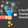 4 Things to Do When Your PPC Campaign Isn't Generating Leads