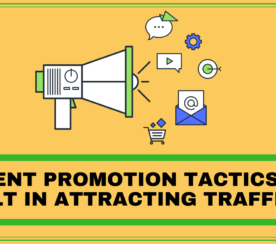 Content Promotion Tactics That Result In Attracting Traffic