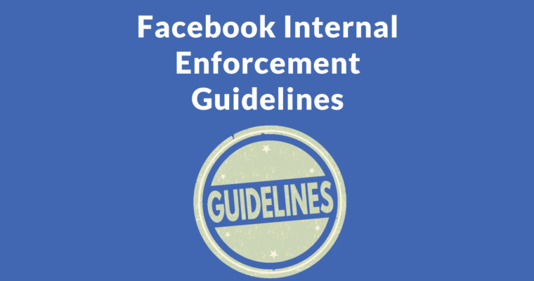 Facebook Publishes Internal Enforcement Guidelines & Announces Appeals Process