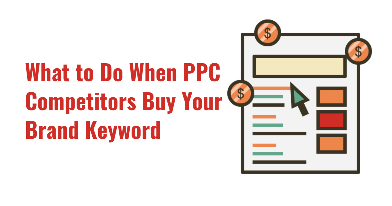 What to Do When Competitors Buy Your Brand Keyword