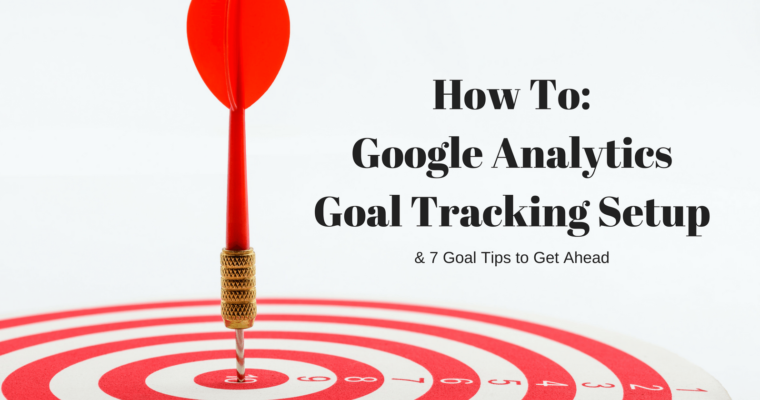 How to set up google analytics goals 7 tips to get ahead reheart Images