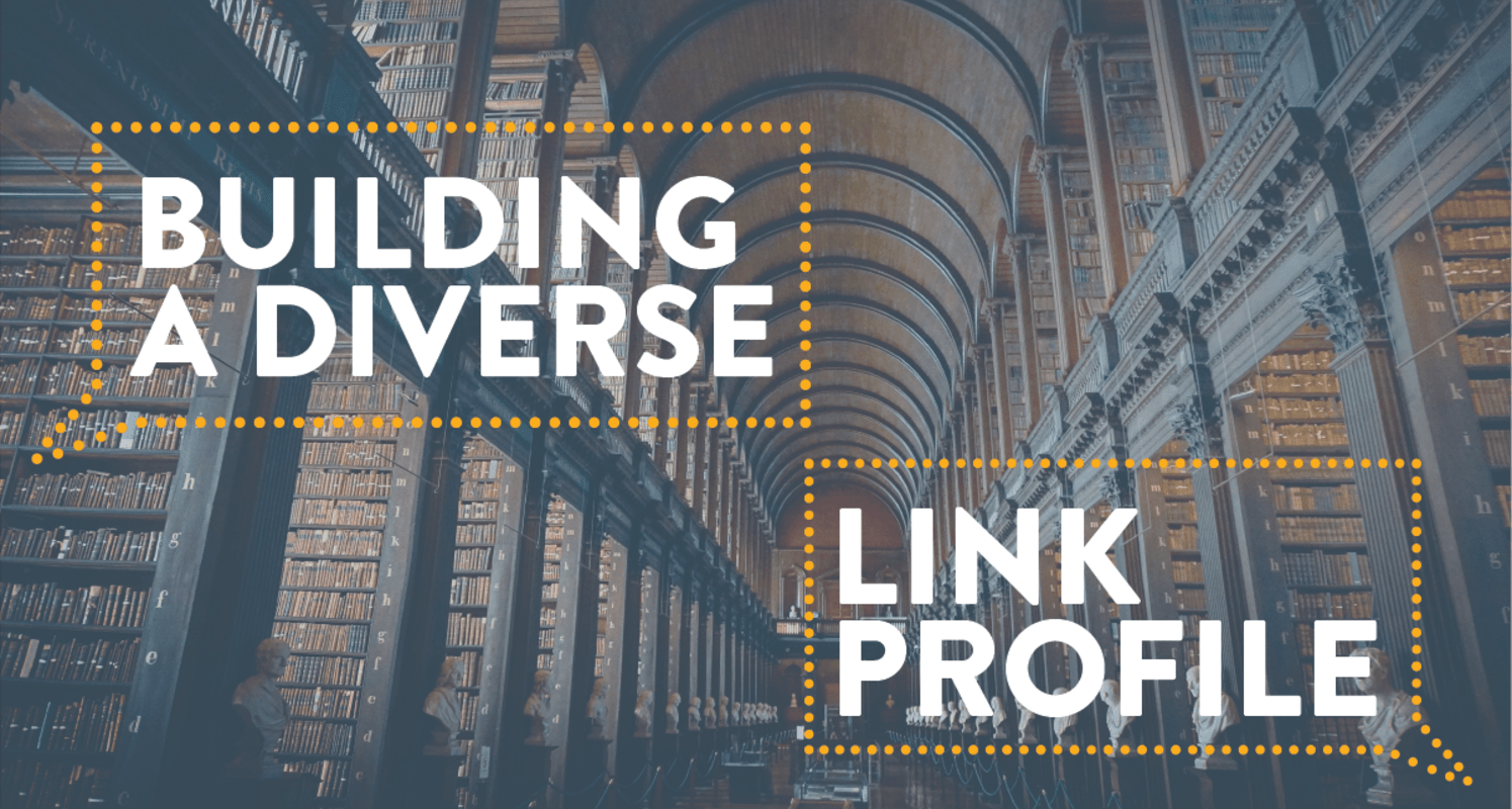 How to Build a Diverse & Healthy Link Profile