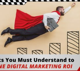 Digital Marketing ROI: 11 Metrics You Must Understand