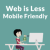 Web Less Mobile Friendly in 2018 than 2017