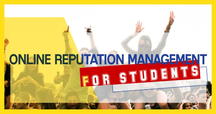Online Reputation Management for Students